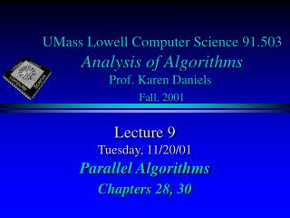 UMass Lowell Computer Science 91.503 Analysis of Algorithms Prof. Karen Daniels Fall, 2001
