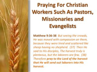 Praying For Christian Workers Such As Pastors, Missionaries and Evangelists