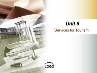 Unit 6 Services for Tourism