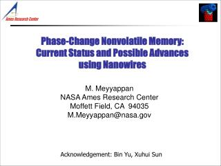 M. Meyyappan NASA Ames Research Center Moffett Field, CA  94035 M.Meyyappan@nasa