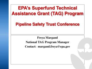 Freya Margand National TAG Program Manager Contact:  margand.freya@epa