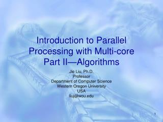 Introduction to Parallel Processing with Multi-core Part II—Algorithms