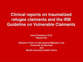 Clinical reports on traumatized refugee claimants and the IRB Guideline on Vulnerable Claimants