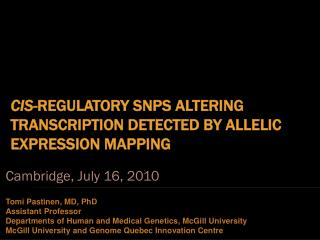 Cis - regulatory SNPs  altering  transcription detected by allelic expression  mapping