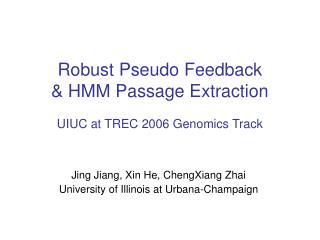 Robust Pseudo Feedback & HMM Passage Extraction UIUC at TREC 2006 Genomics Track