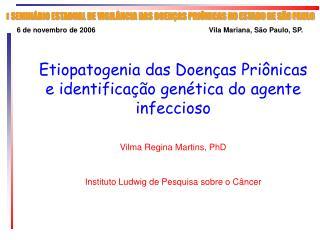 Etiopatogenia das Doenças Priônicas e identificação genética do agente infeccioso