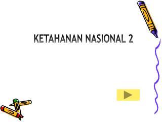 KETAHANAN NASIONAL 2