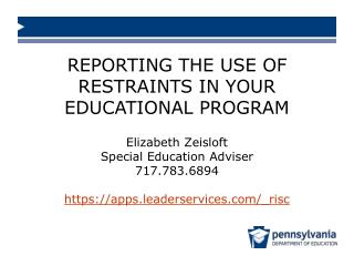 Elizabeth Zeisloft Special Education Adviser 717.783.6894 https://apps.leaderservices/_risc