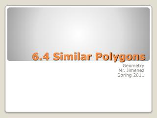 6.4 Similar Polygons