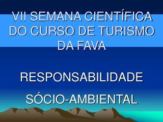 VII SEMANA CIENTÍFICA  DO CURSO DE TURISMO DA FAVA