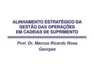 ALINHAMENTO ESTRATÉGICO DA GESTÃO DAS OPERAÇÕES  EM CADEIAS DE SUPRIMENTO