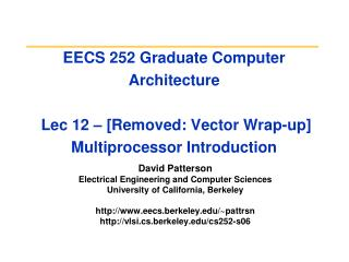 David Patterson Electrical Engineering and Computer Sciences University of California, Berkeley