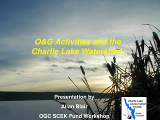 O&G Activities and the  Charlie Lake Watershed