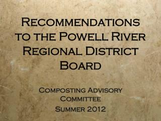 Recommendations to the Powell River Regional District Board