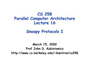 CS 258  Parallel Computer Architecture Lecture 16 Snoopy Protocols I