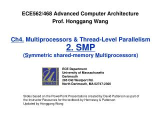 ECE562/468 Advanced Computer Architecture Prof. Honggang Wang
