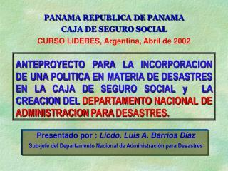 Presentado por :  Licdo. Luis A. Barrios Díaz