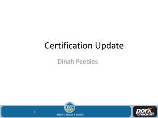 Certification Update