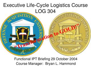 Executive Life-Cycle Logistics Course LOG 304