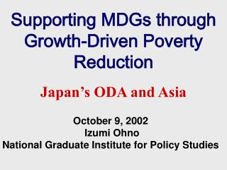 Supporting MDGs through Growth-Driven Poverty Reduction