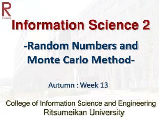 Information Science 2 -Random Numbers and Monte Carlo Method-