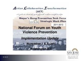 National Forum on Youth                        Violence Prevention Implementation Update