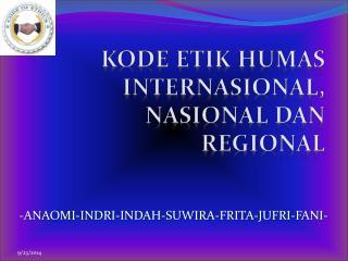 KODE ETIK HUMAS INTERNASIONAL, NASIONAL DAN REGIONAL