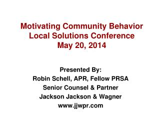 Motivating Community Behavior Local Solutions Conference May 20, 2014