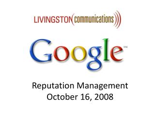 Reputation Management  October 16, 2008