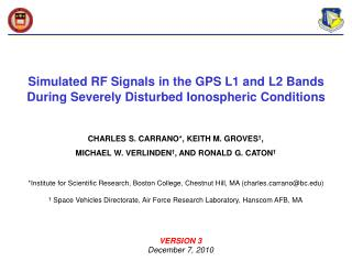 Simulated RF Signals in the GPS L1 and L2 Bands During Severely Disturbed Ionospheric Conditions