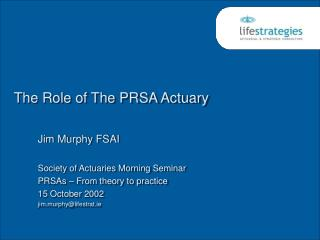The Role of The PRSA Actuary