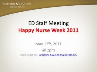 ED Staff Meeting Happy Nurse Week 2011