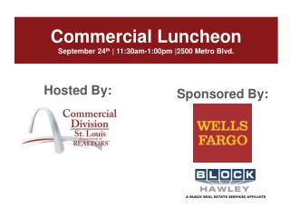 Commercial Luncheon September 24 th  | 11:30am-1:00pm |2500 Metro Blvd.