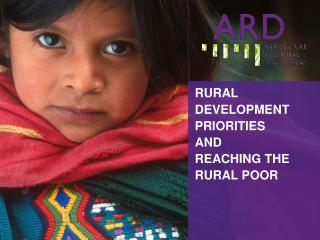 RURAL D EVELOPMENT PRIORITIES  AND  REACHING THE RURAL POOR