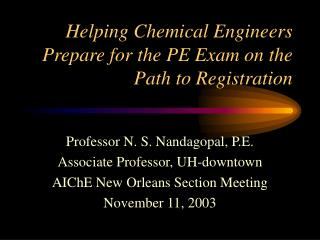 Helping Chemical Engineers Prepare for the PE Exam on the Path to Registration