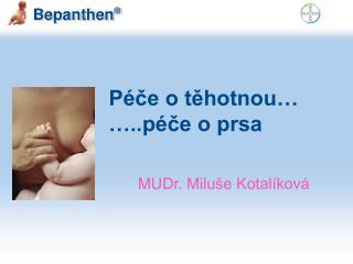 Péče o těhotnou…    …..péče o prsa