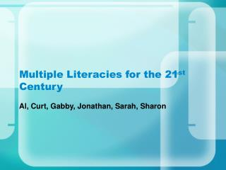 Multiple Literacies for the 21 st  Century