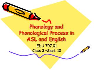 Phonology and Phonological Process in ASL and English