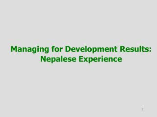 Managing for Development Results: Nepalese Experience