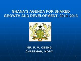 GHANA'S AGENDA FOR SHARED GROWTH AND DEVELOPMENT, 2010 -2013