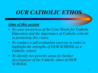 OUR CATHOLIC ETHOS