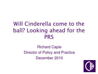 Will Cinderella come to the ball? Looking ahead for the PRS