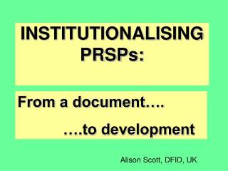 INSTITUTIONALISING  PRSPs: