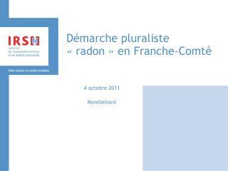 Démarche pluraliste «radon» en Franche-Comté