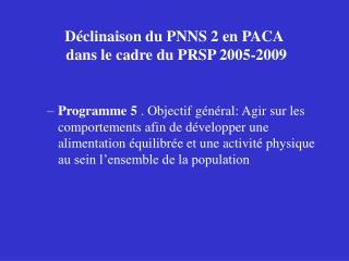 Déclinaison du PNNS 2 en PACA  dans le cadre du PRSP 2005-2009