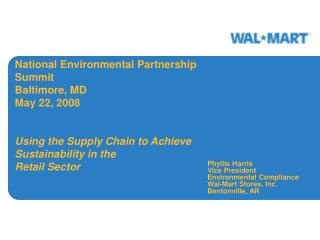 National Environmental Partnership Summit Baltimore, MD May 22, 2008   Using the Supply Chain to Achieve Sustainability