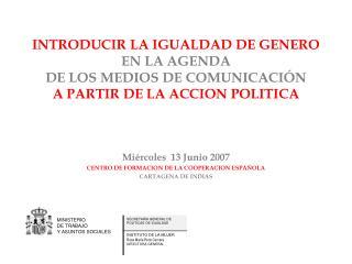 Miércoles  13 Junio 2007 CENTRO DE FORMACION DE LA COOPERACION ESPAÑOLA CARTAGENA DE INDIAS