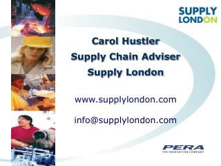 Carol Hustler Supply Chain Adviser Supply London supplylondon info@supplylondon