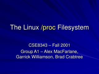 The Linux  /proc  Filesystem
