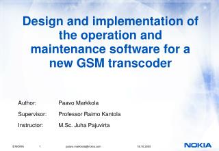 Design and implementation of the operation and maintenance software for a new GSM transcoder
